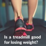 is a treadmill good for weight loss